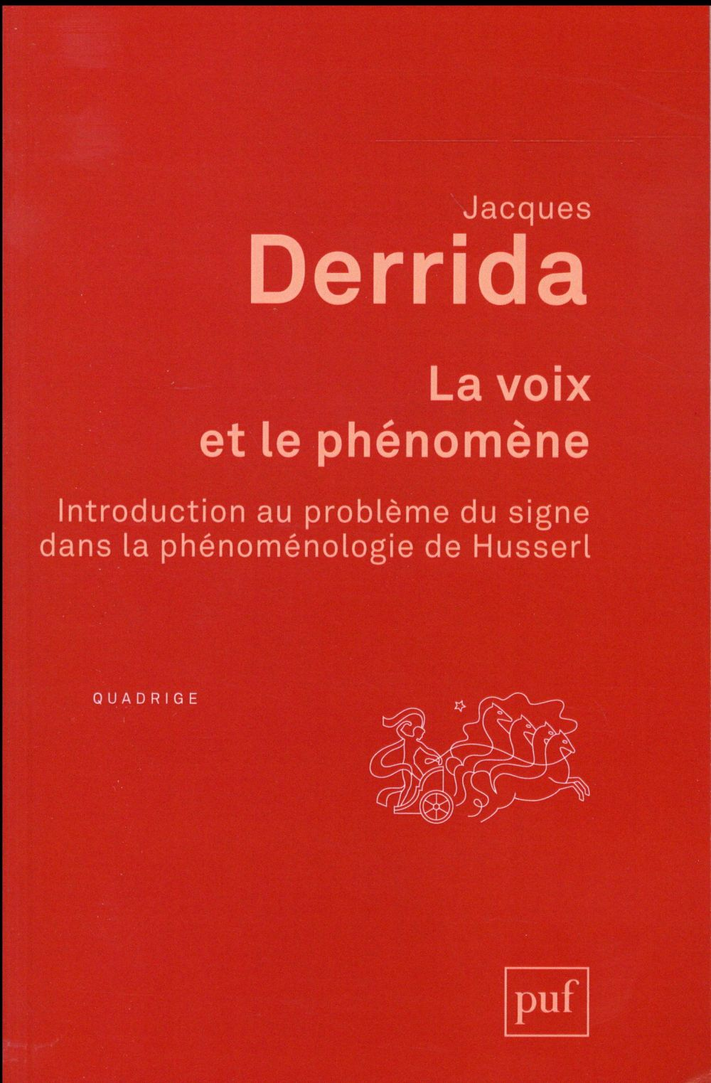 LA VOIX ET LE PHENOMENE (5ED) - INTRODUCTION AU PROBLEME DU SIGNE DANS LA PHENOMENOLOGIE DE HUSSERL